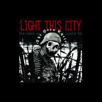 Light This City - The Hero Cycle [Re-release]