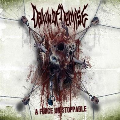 Dawn Of Demise - A Force Unstoppable