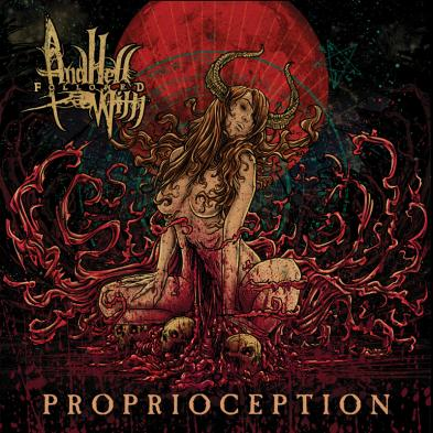 And Hell Followed With  - Proprioception