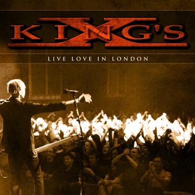 King's X - Live Love in London
