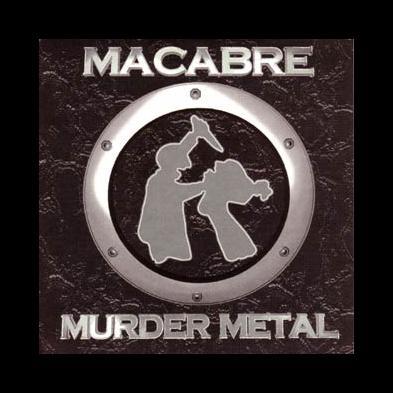 Macabre - Murder Metal