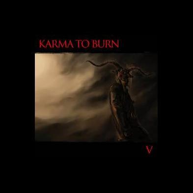Karma to Burn - V