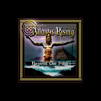 James Byrd's Atlantis Rising - Beyond The Pillars