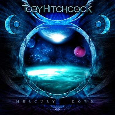 Toby Hitchcock - Mercury's Down