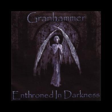 Granhammer - Enthroned In Darkness
