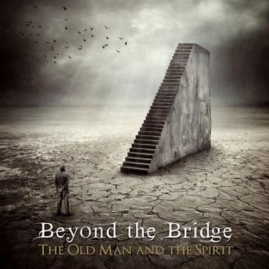 Beyond the Bridge - The Old Man & The Spirit