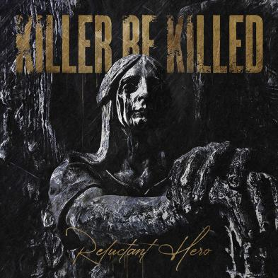Killer Be Killed - Reluctant Hero