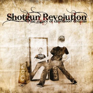 Shotgun Revolution - The Legacy Of Childhood Dreams