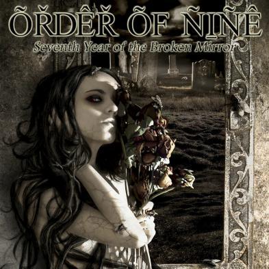 Order of Nine - Seventh Year of the Broken Mirror