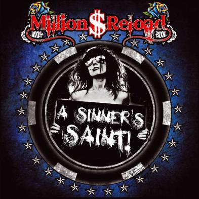 Million Dollar Reload - A Sinner`s Saint
