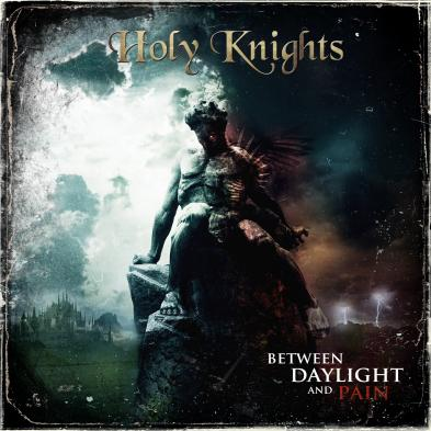 Holy Knights - Between Daylight And Pain