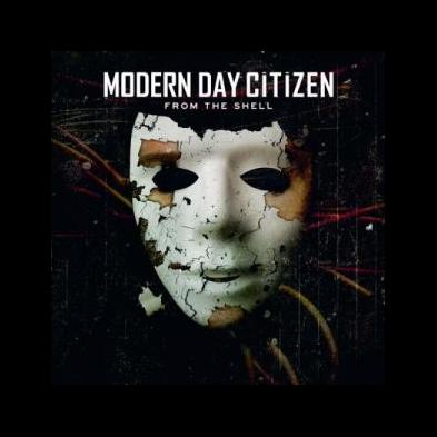 Modern Day Citizen  - From The Shell