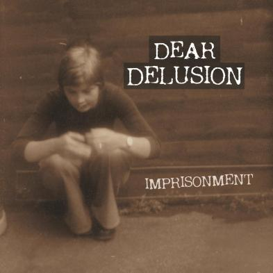 Dear Delusion - Imprisonment