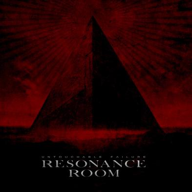 Resonance Room - Untouchable Failure