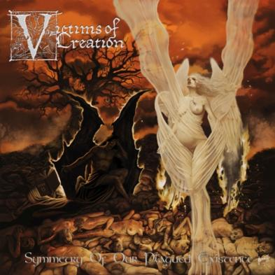 Victims of Creation - Symmetry Of Our Plagued Existence