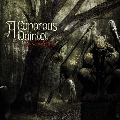 A Canorous Quintet - The Quintessence