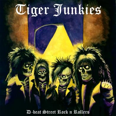 Tiger Junkies - D-Beat Street Rock 'n' Rollers