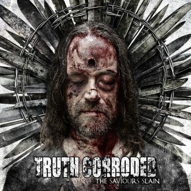 Truth Corroded - The Saviours Slain
