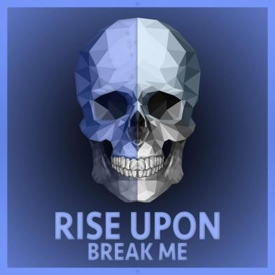 Rise Upon - Break Me