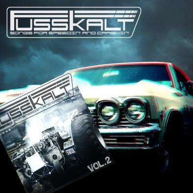 Fusskalt - Songs for speedin' and crashin' Vol 1 & Vol 2