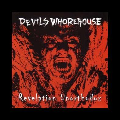 Devils Whorehouse - Revelation Unorthodox