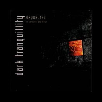 Dark Tranquillity - Exposures - In Retrospect And Denial