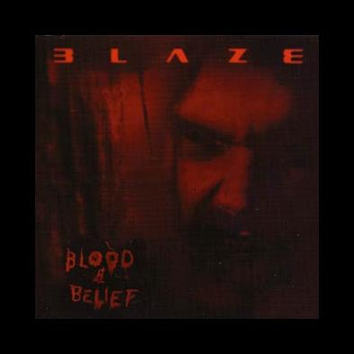 Blaze - Blood & Belief