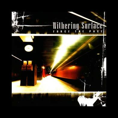 Withering Surface - Force The Pace