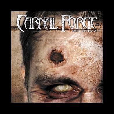 Carnal Forge - Aren't You Dead Yet?