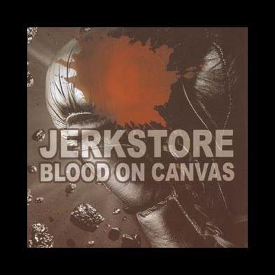 Jerkstore - Blood On Canvas