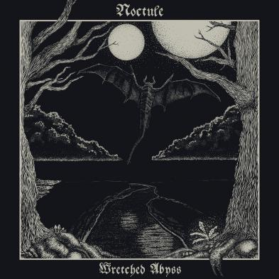 Noctule - Wretched Abyss