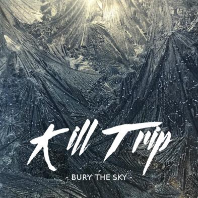 Kill Trip - Bury the Sky