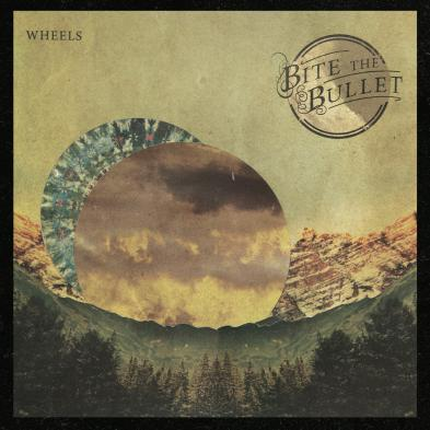 Bite The Bullet - Wheels
