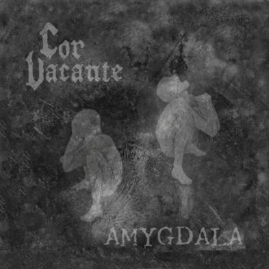Cor Vacante - Amygdala