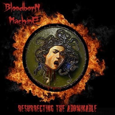 Bloodborn Machine - Resurrecting the Abominable