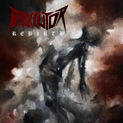 Persecutor - Rebirth