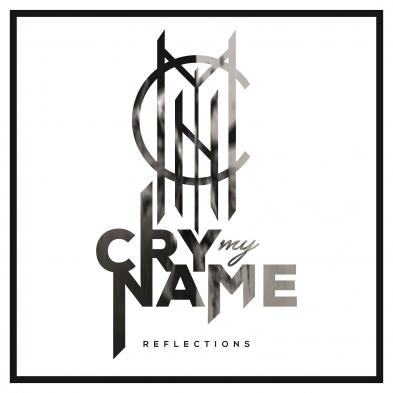 Cry My Name - Reflections