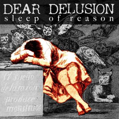 Dear Delusion - Sleep Of Reason