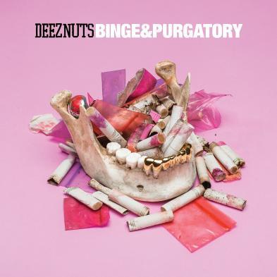 Deez Nuts - Binge & Purgatory