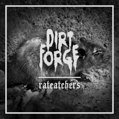 Dirt Forge - Ratcatchers