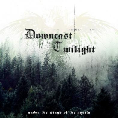 Downcast Twilight - Under The Wings Of The Aquila