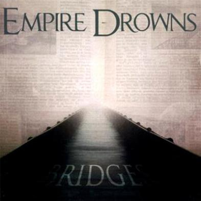 Empire Drowns - Bridges