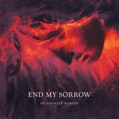 End My Sorrow - Of Ghostly Echoes