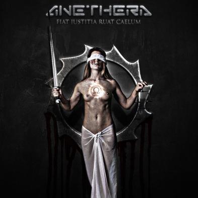 Anethera - Fiat Justicia Ruat Caelum