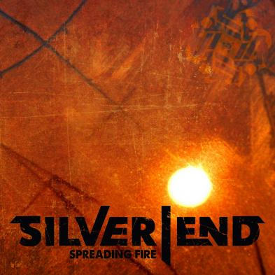 Silver End - Spreading Fire
