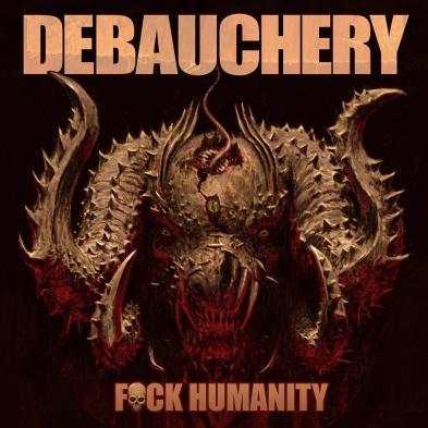 Debauchery - Fuck Humanity