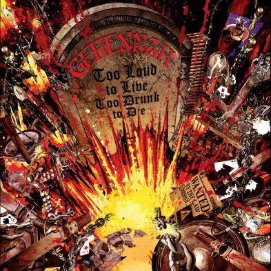 Gehennah - Too Loud To Live, Too Drunk To Die
