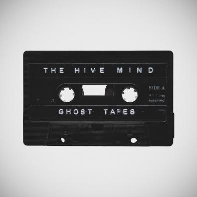 THE HIVE MIND - Ghost Tapes