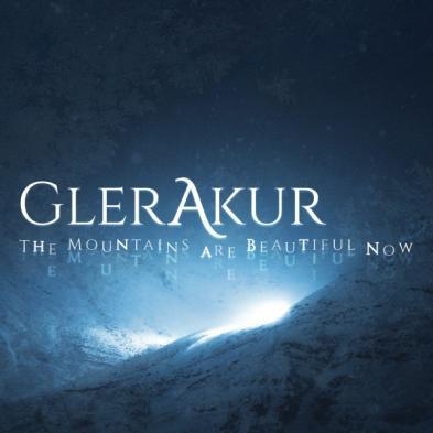 GlerAkur - The Mountains are Beautiful Now