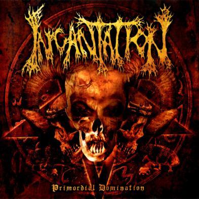 Incantation - Primordial Domination